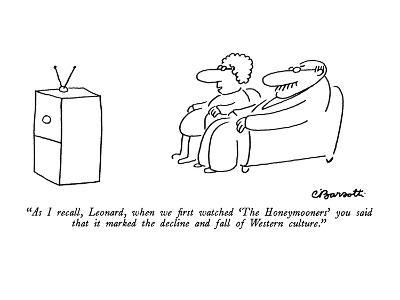 """As I recall, Leonard, when we first watched 'The Honeymooners' you said t?"" - New Yorker Cartoon-Charles Barsotti-Premium Giclee Print"