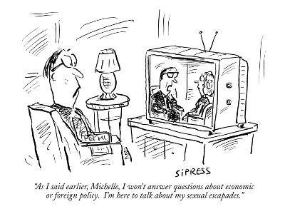 """""""As I said earlier, Michelle, I won't answer questions about economic or f?"""" - New Yorker Cartoon-David Sipress-Premium Giclee Print"""