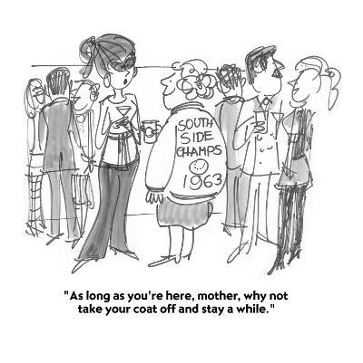 """""""As long as you're here, mother, why not take your coat off and stay a whi?"""" - Cartoon-Boris Drucker-Premium Giclee Print"""
