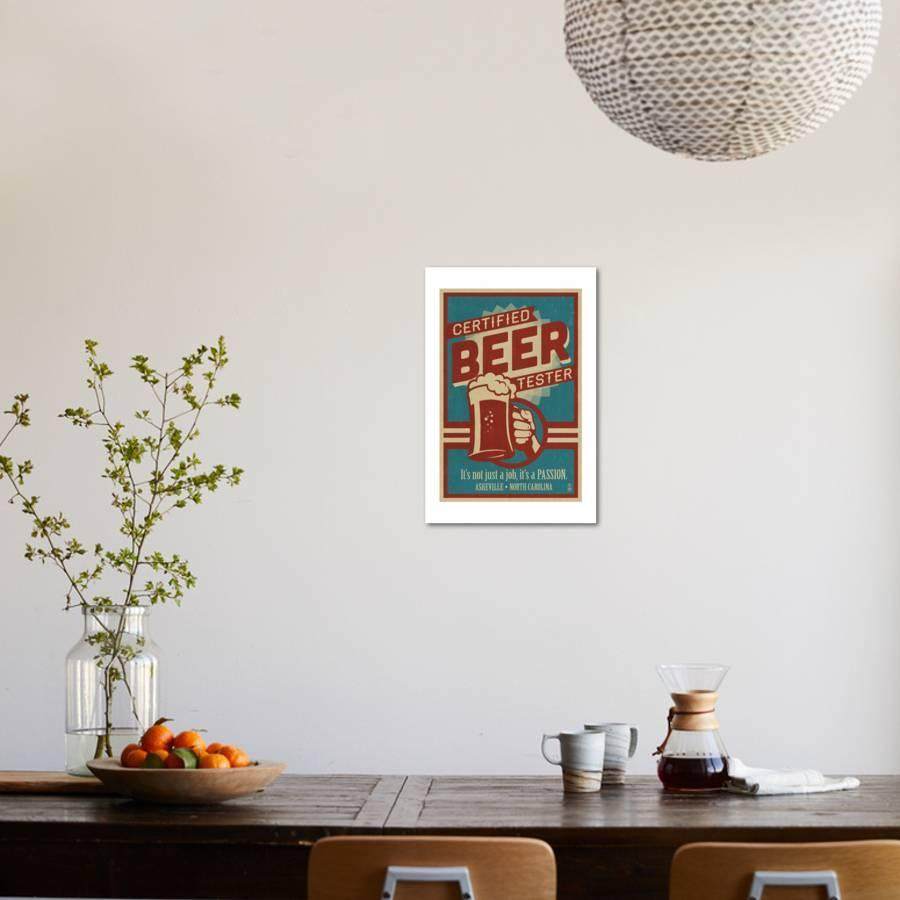 Asheville North Carolina Certified Beer Tester Art Print By