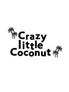 Crazy Little Coconut by Ashlee Rae