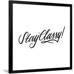 Stay Classy by Ashley Santoro