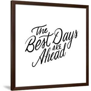 The Best Days Are Ahead by Ashley Santoro