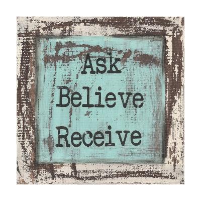 Ask Believe Receive-Cassandra Cushman-Art Print