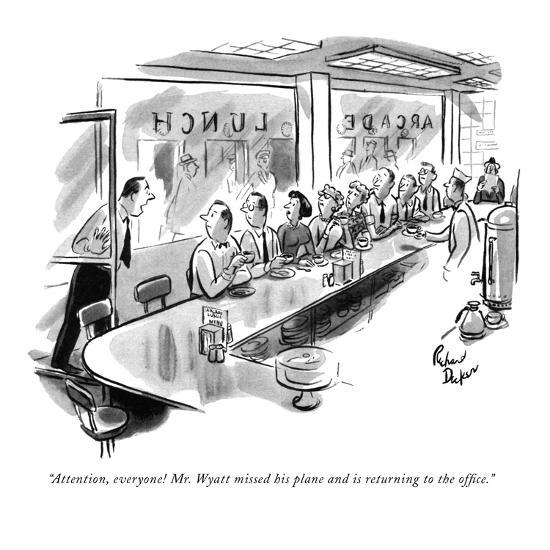 """""""Attention, everyone! Mr. Wyatt missed his plane and is returning to the o?"""" - New Yorker Cartoon-Richard Decker-Premium Giclee Print"""