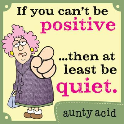 Be Positive by Aunty Acid