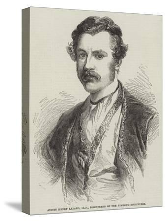 Austin Henry Layard, Lld, Discoverer of the Nimroud Sculptures