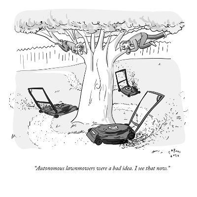 """Autonomous lawnmowers were a bad idea. I see that now."" - New Yorker Cartoon-Farley Katz-Premium Giclee Print"