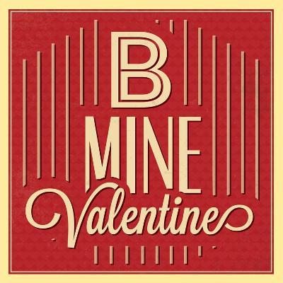 B Mine Valentine-Lorand Okos-Art Print