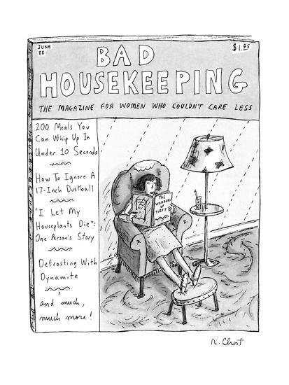 Bad Housekeeping: The Magazine For Women Who Couldn't Care Less - New Yorker Cartoon-Roz Chast-Premium Giclee Print