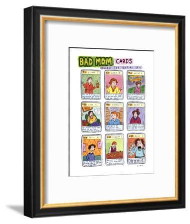 Bad Mom Cards: Collect The Whole Set! - New Yorker Cartoon-Roz Chast-Framed Premium Giclee Print
