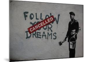 Follow your dreams by Banksy