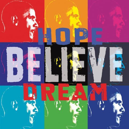 Barack Obama: Hope, Believe, Dream--Art Print