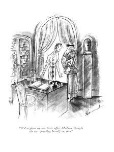 """We've given up our Paris office. Madame thought she was spreading herself ?"" - New Yorker Cartoon by Barbara Shermund"