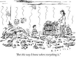 """""""But this way I know where everything is."""" - New Yorker Cartoon by Barbara Smaller"""