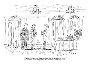 """Donald is an appendicitis survivor, too."" - New Yorker Cartoon by Barbara Smaller"