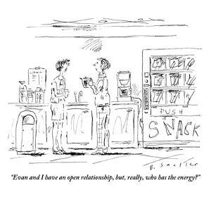 """""""Evan and I have an open relationship, but, really, who has the energy?"""" - New Yorker Cartoon by Barbara Smaller"""