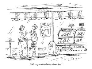 """""""He's very stable?he has a land line."""" - New Yorker Cartoon by Barbara Smaller"""