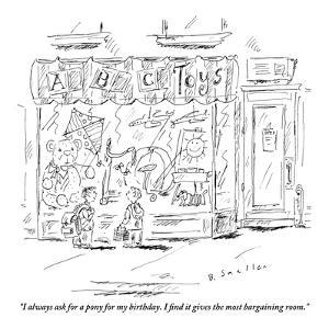 """""""I always ask for a pony for my birthday. I find it gives the most bargain?"""" - New Yorker Cartoon by Barbara Smaller"""