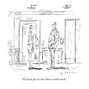 """""""I'd invite you in, but I have a white couch."""" - New Yorker Cartoon by Barbara Smaller"""