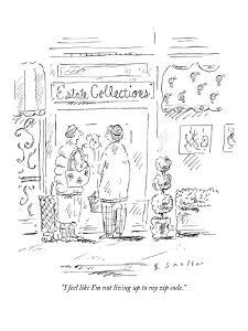 """""""I feel like I'm not living up to my zip code."""" - New Yorker Cartoon by Barbara Smaller"""