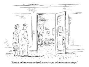 """""""I had to talk to her about birth control?you talk to her about drugs."""" - New Yorker Cartoon by Barbara Smaller"""