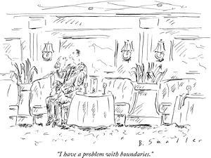 """""""I have a problem with boundaries."""" - New Yorker Cartoon by Barbara Smaller"""