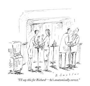"""""""I'll say this for Richard — he's anatomically correct."""" - New Yorker Cartoon by Barbara Smaller"""