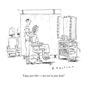 """""""I love your hair ? just not on your head."""" - New Yorker Cartoon by Barbara Smaller"""