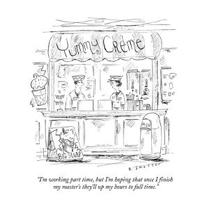 """""""I'm working part time, but I'm hoping that once I finish my master's they?"""" - New Yorker Cartoon by Barbara Smaller"""
