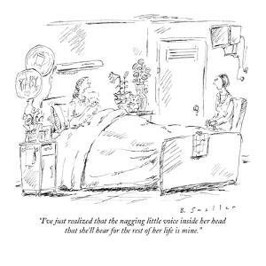 """I've just realized that the nagging little voice inside her  head that sh?"" - New Yorker Cartoon by Barbara Smaller"