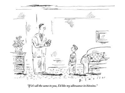 """""""If it's all the same to you, I'd like my allowance in bitcoins."""" - New Yorker Cartoon by Barbara Smaller"""