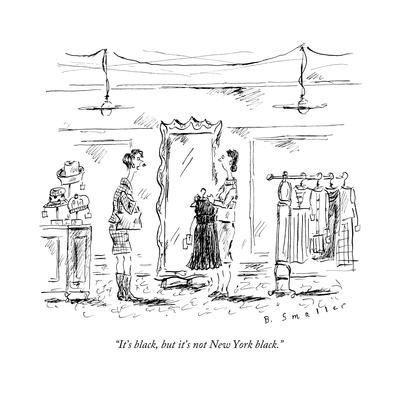 """It's black, but it's not New York black."" - New Yorker Cartoon"