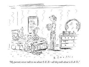 """""""My parents never talk to me about S-E-X?all they talk about is S-A-Ts."""" - New Yorker Cartoon by Barbara Smaller"""