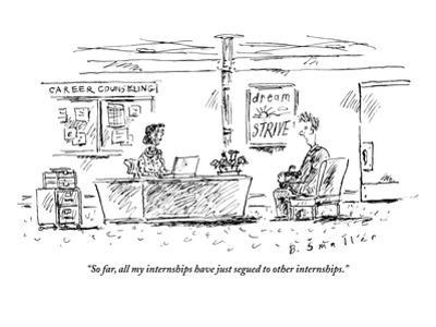 """""""So far, all my internships have just segued to other internships."""" - New Yorker Cartoon"""