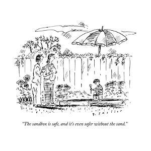 """""""The sandbox is safe, and it's even safer without the sand."""" - New Yorker Cartoon by Barbara Smaller"""