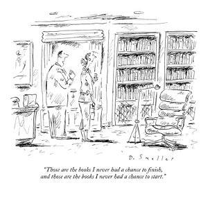 """""""Those are the books I never had a chance to finish, and those  are the bo?"""" - New Yorker Cartoon by Barbara Smaller"""