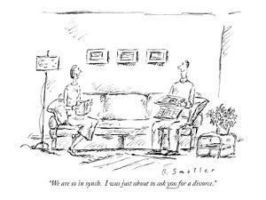 """""""We are so in synch. I was just about to ask you for a divorce."""" - New Yorker Cartoon by Barbara Smaller"""