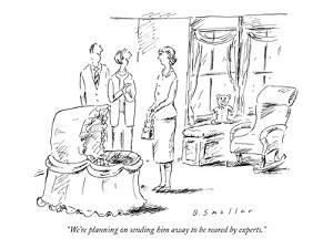 """""""We're planning on sending him away to be reared by experts."""" - New Yorker Cartoon by Barbara Smaller"""