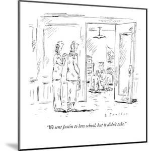"""""""We sent Justin to law school, but it didn't take."""" - New Yorker Cartoon by Barbara Smaller"""
