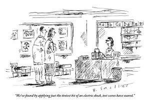 """""""We've found by applying just the tiniest bit of an electric shock, test s?"""" - New Yorker Cartoon by Barbara Smaller"""