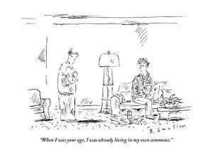 """""""When I was your age, I was already living in my own commune."""" - New Yorker Cartoon by Barbara Smaller"""