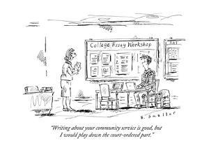 """""""Writing about your community service is good, but I would play down the c?"""" - New Yorker Cartoon by Barbara Smaller"""