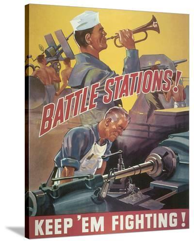 Battle Stations! Keep'em Fighting--Stretched Canvas Print