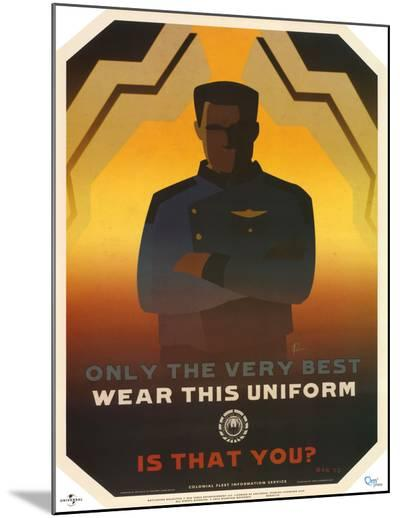 Battlestar Galactica Only the Very Best Wear this Uniform TV Poster Print--Mounted Print