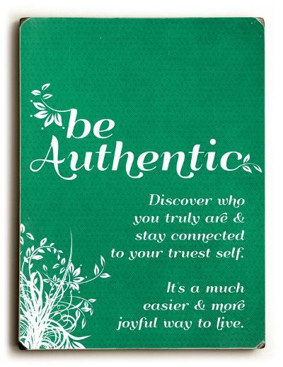 Be Authentic--Wood Sign
