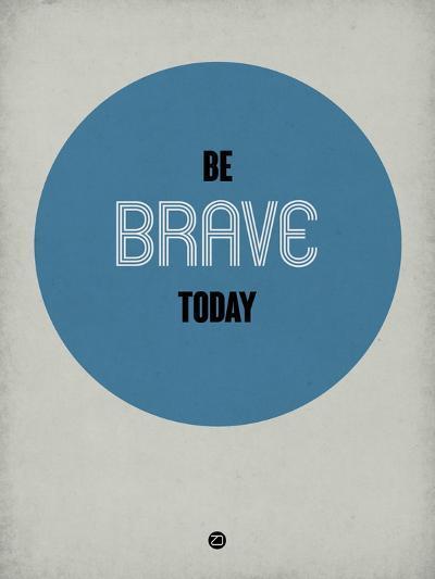 Be Brave Today 1-NaxArt-Art Print