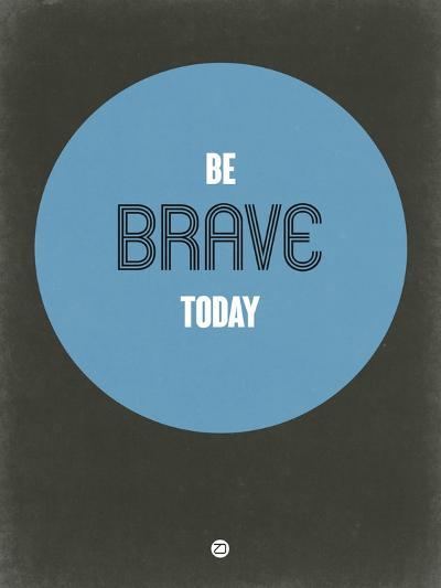 Be Brave Today 2-NaxArt-Art Print