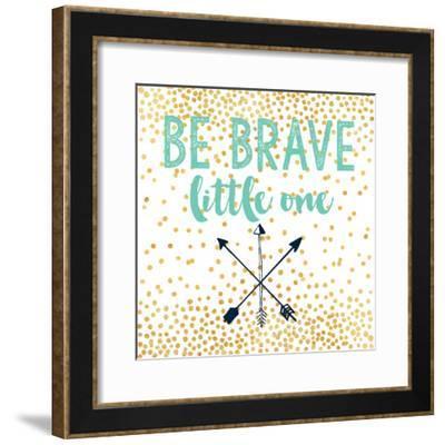 Be Brave-Evangeline Taylor-Framed Art Print