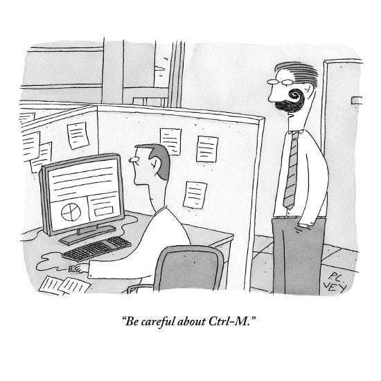 """Be careful about Ctrl-M."" - New Yorker Cartoon-Peter C. Vey-Premium Giclee Print"